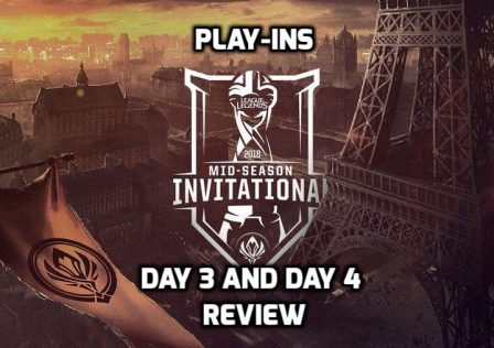 MSI Play-Ins Day 3 and Day 4 Review