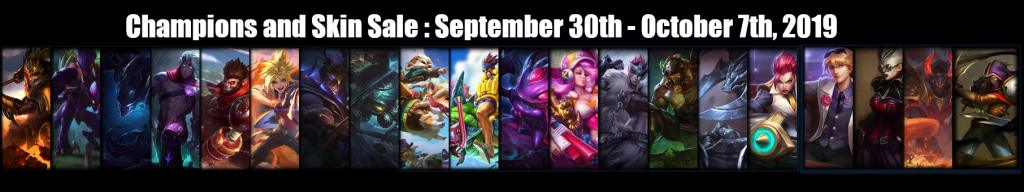 Champions and Skin Sale September 30th - October 7th, 2019
