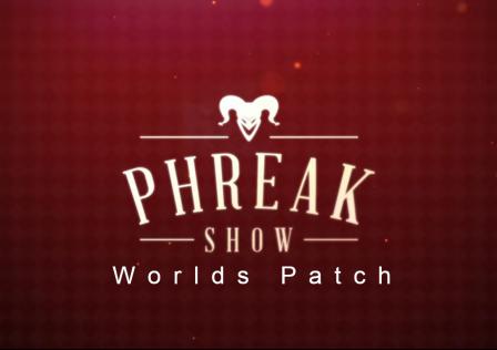 Phreak Show – Worlds Patch